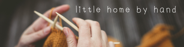 new blog! 'tidytipsy' is now 'little home by hand'